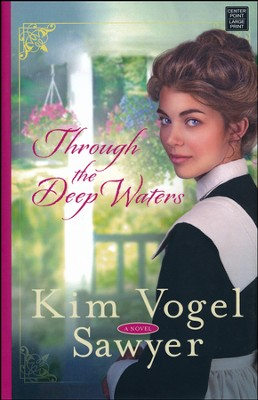 Through the Deep Waters, Large Print  -     By: Kim Vogel Sawyer