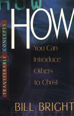 How You Can Introduce Others to Christ   -     By: Bill Bright