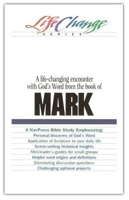 Mark, LifeChange Bible Study   -