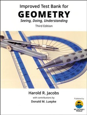 Improved Test Bank for Jacob's Geometry: Seeing, Doing,  Understanding (3rd Edition)  -     By: Harold R. Jacobs, Donald M. Luepke