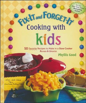Fix-It and Forget-It Cooking with Kids: 50 Favorite Recipes to Make in a Slow Cooker, Revised & Updated  -     By: Phyllis Good