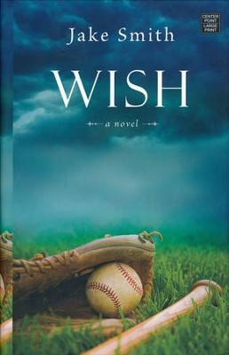 Wish, Large Print  -     By: Jake Smith