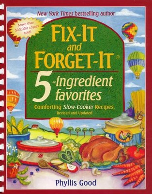 Fix-It and Forget-It 5-Ingredient Favorites: Comforting Slow-Cooker Recipes, Revised and Updated  -     By: Phyllis Good