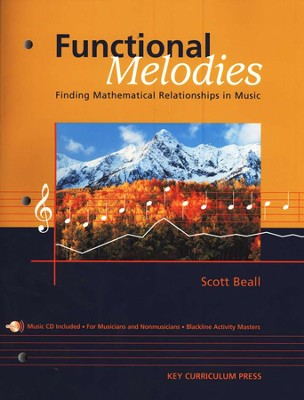 Functional Melodies: Finding Mathematical Relationships in Music  -     By: Scott Beall