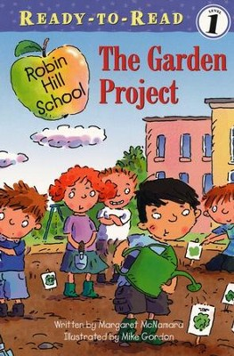 The Garden Project, Ready to Read, Level 1   -     By: Margaret McNamara     Illustrated By: Mike Gordon