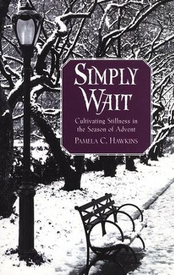 Simply Wait: Cultivating Stillness in the Season of Advent  -     By: Pamela Hawkins