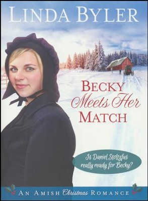 Becky Meets Her Match: An Amish Christmas Romance  -     By: Linda Byler