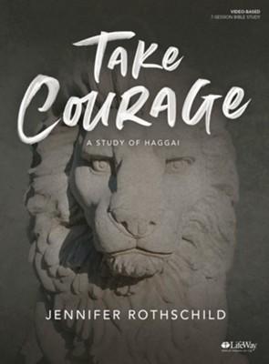 Take Courage, Bible Study Book - By: Jennifer Rothschild