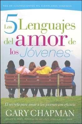 Los Cinco lenguajes de amor de los jovenes: The Five Love Languages for Teens  -     By: Gary Chapman