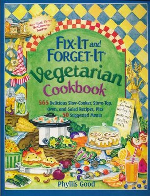 Fix-It and Forget-It Slow Cooker Vegetarian Cookbook: 565 Delicious Slow-Cooker, Stove-Top, Oven, and Salad Recipes, Plus 50 Suggested Menus  -     By: Phyllis Good