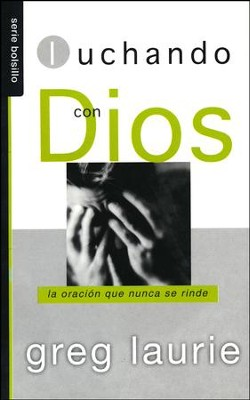 Luchando con Dios  (Wrestling with God)  -     By: Greg Laurie