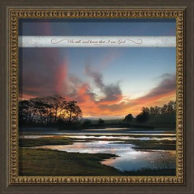 Be Still and Know That I Am God--Framed Art   -     By: William Vanscoy