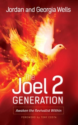 The Joel 2 Generation: Awaken the Revivalist Within  -     By: Jordan Wells, Georgia Wells