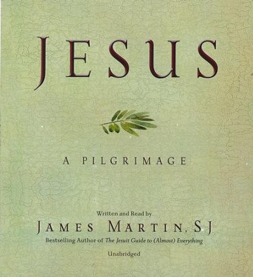 Jesus: A Pilgrimage - Unabridged audiobook on CD  -     Narrated By: James Martin     By: James Martin