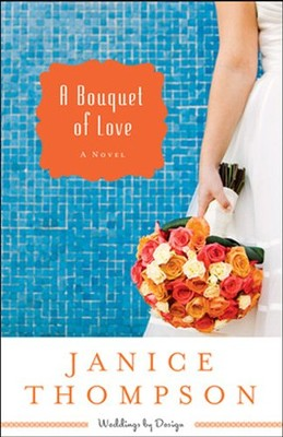 A Bouquet of Love, Large Print  -     By: Janice Thompson