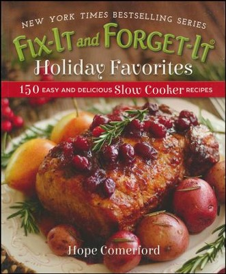 Fix-It and Forget-It Holiday Favorites  -     By: Phyllis Good