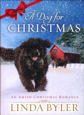 A Dog For Christmas  -     By: Linda Byler