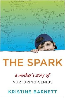 The Spark: A Mother's Story of Nurturing Genius   -     By: Kristine Barnett