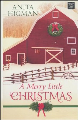 A Merry Little Christmas Large Print Edition  -     By: Anita Higman