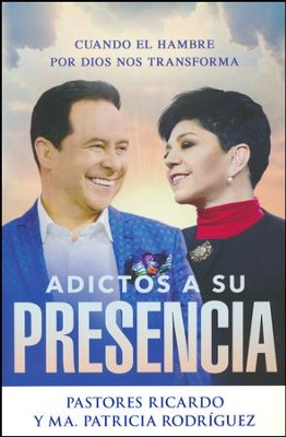 Adictos a Su Presencia  (Addicted to His Presence)           -     By: Ricardo Rodriguez