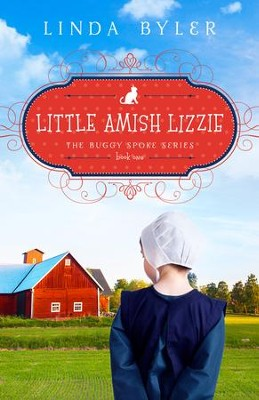 Little Amish Lizzie #1  -     By: Linda Byler