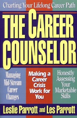 The Career Counselor      -     By: Dr. Les Parrott, Dr. Leslie Parrott