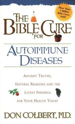The Bible Cure for Autoimmune Disorders   -     By: Don Colbert M.D.