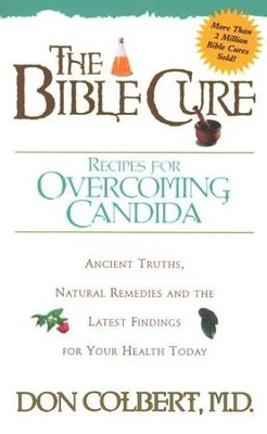 The Bible Cure Recipes for Overcoming Candida   -     By: Don Colbert M.D.