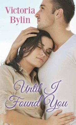 Until I Found You Large Print Edition  -     By: Victoria Bylin