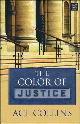 The Color of Justice Large Print Edition  -     By: Ace Collins