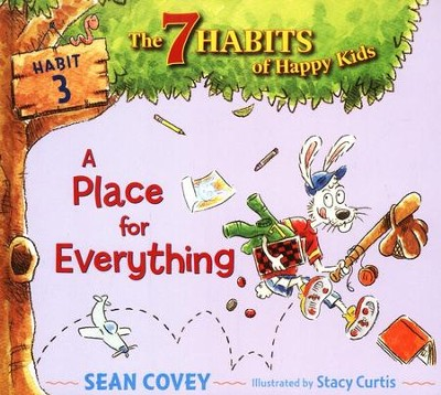 A Place for Everything: Habit 3  -     By: Sean Covey