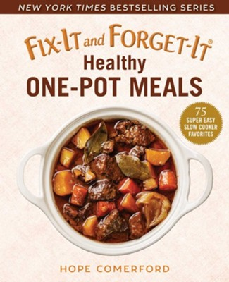 Fix-It And Forget-It Healthy One-Pot Meals  -     By: Hope Comerford