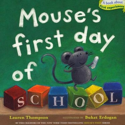 Mouse's First Day of School, Boardbook   -     By: Lauren Thompson     Illustrated By: Buket Erdogan