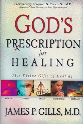 God's Prescription: Five Divine Gifts of Healing  -     By: James P. Gills