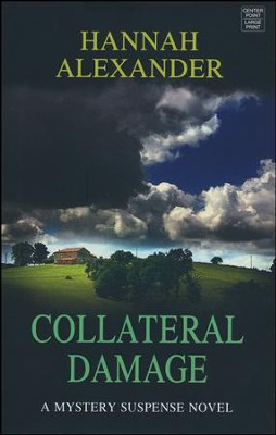 Collateral Damage, Large Print  -     By: Hannah Alexander