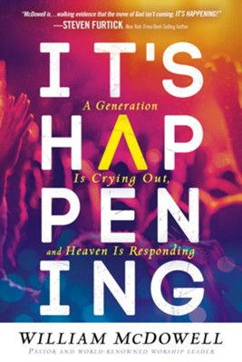 It's Happening: A Generation is Crying Out and Heaven is Responding  -     By: William McDowell