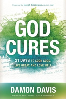 God Cures: 21 Days to Look Good, Live Great, and Love Well  -     By: Damon Davis