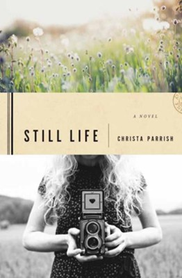 Still Life, Large Print  -     By: Christa Parrish