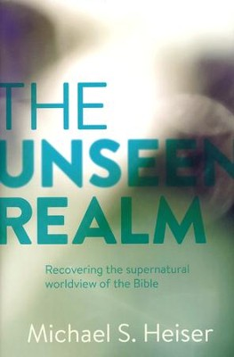 The Unseen Realm: Discovering the Supernatural Worldview of the Bible  -     By: Michael Heiser