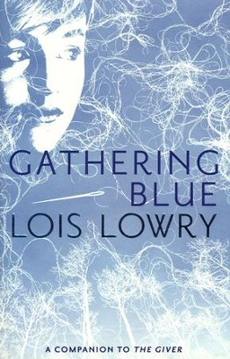 Gathering Blue   -     By: Lois Lowry