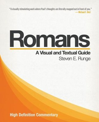 Romans: A Visual and Textual Guide (High Definition Commentary)   -     By: Steven E. Runge