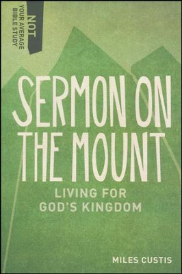 Sermon on the Mount: Living for God's Kingdom  -     By: Miles Custis