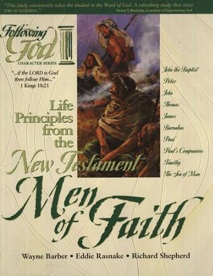 Following God Series: Life Principles from the New Testament  Men of Faith                         -     By: Wayne Barber, Eddie Rasnake, Richard Shepherd