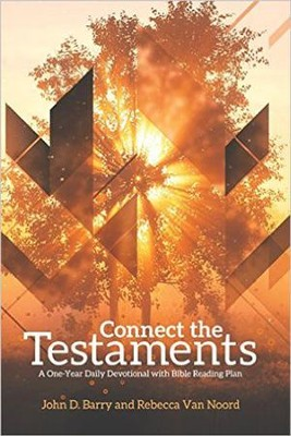 Connect the Testaments: A 365-Day Devotional with Bible Reading Plan  -     By: John D. Barry, Rebecca Van Noord