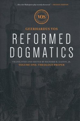 Reformed Dogmatics: Theology Proper Volume 1  -     By: Geerhardus Vos, Richard B. Gaffin