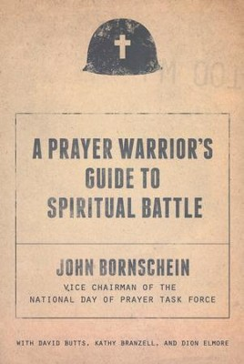 A Prayer Warrior's Guide to Spiritual Battle: On the Front Line  -     By: John Bornschein, David Butts