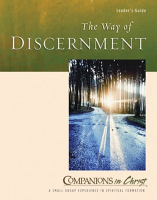 The Way of Discernment: Leader's Guide  -     By: Marjorie J. Thompson