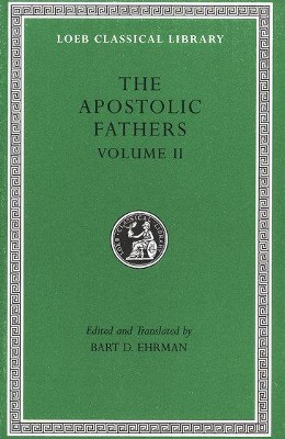 Apostolic Fathers: Vol. 2               -     Edited By: Bart D. Ehrman     By: Bart D. Ehrman, trans.