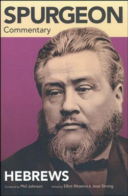 Spurgeon Commentary: Hebrews  -     By: Elliot Ritzema