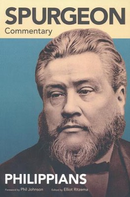 Spurgeon Commentary: Philippians  -     By: Elliot Ritzema